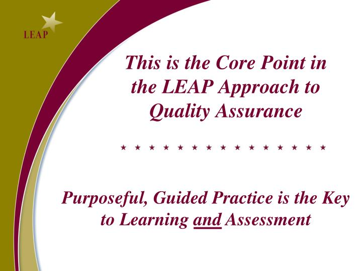 This is the Core Point in the LEAP Approach to Quality Assurance