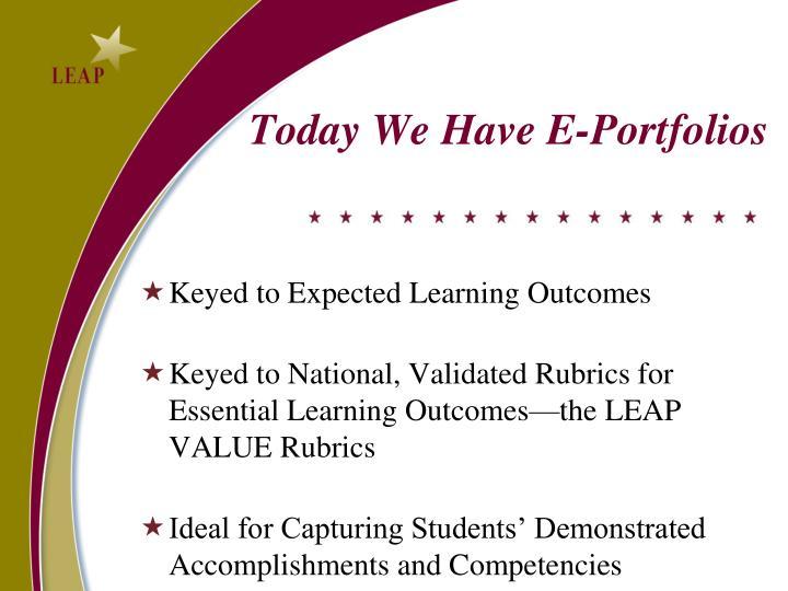 Today We Have E-Portfolios