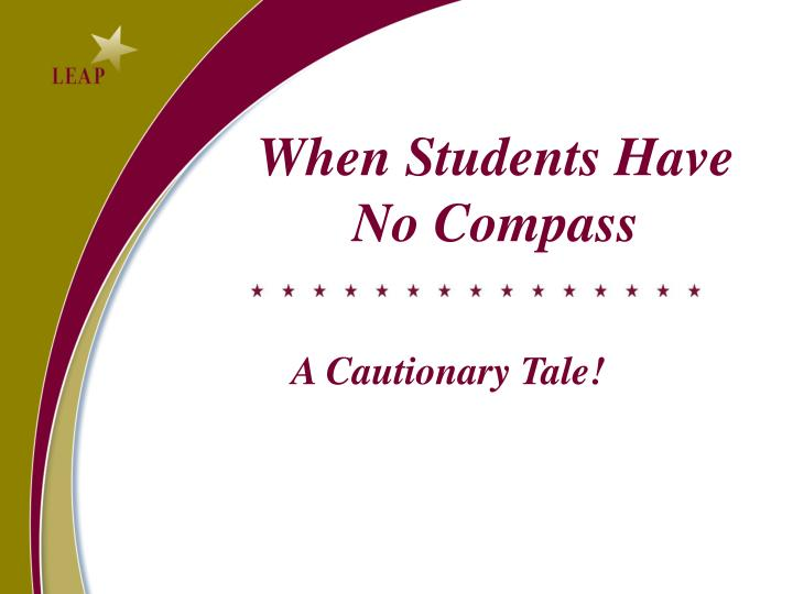 When Students Have No Compass