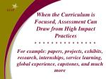 when the curriculum is focused assessment can draw from high impact practices