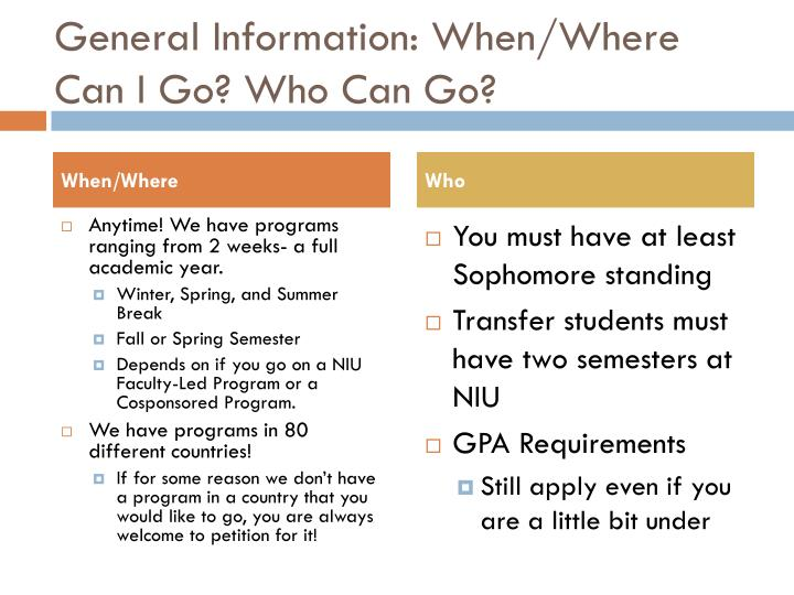 General Information: When/Where Can I Go? Who Can Go?