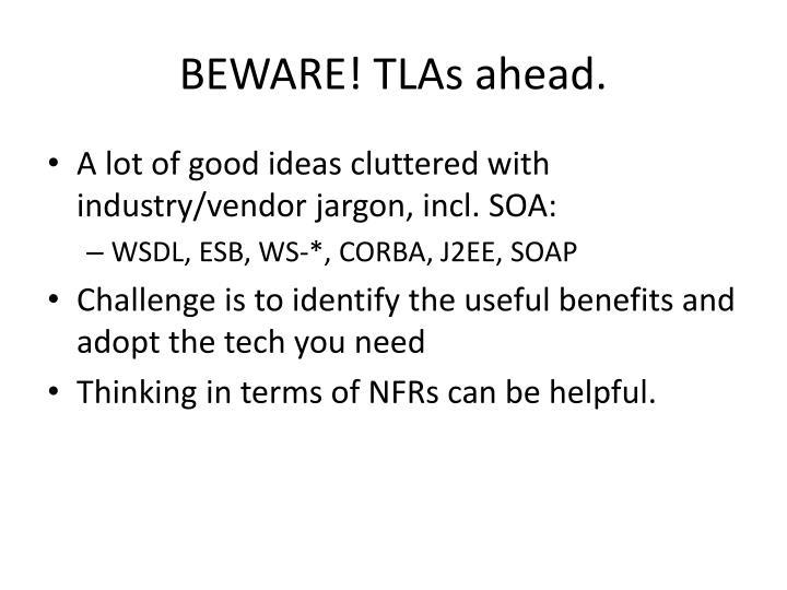 BEWARE! TLAs ahead.