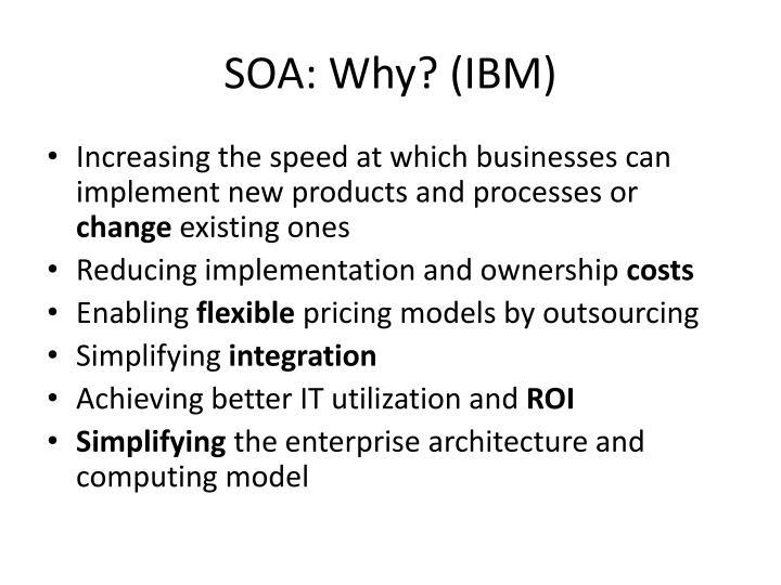SOA: Why? (IBM)