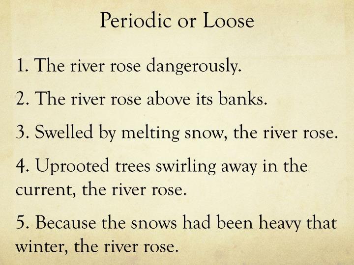Periodic or Loose