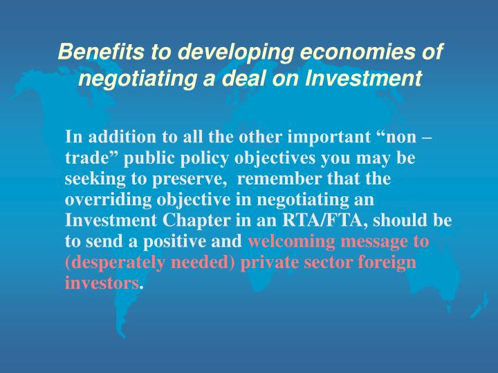 Benefits to developing economies of negotiating a deal on Investment