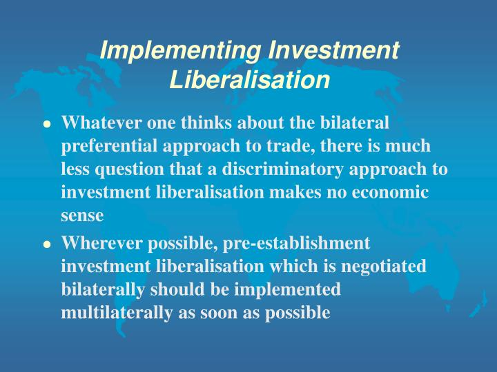 Implementing Investment Liberalisation
