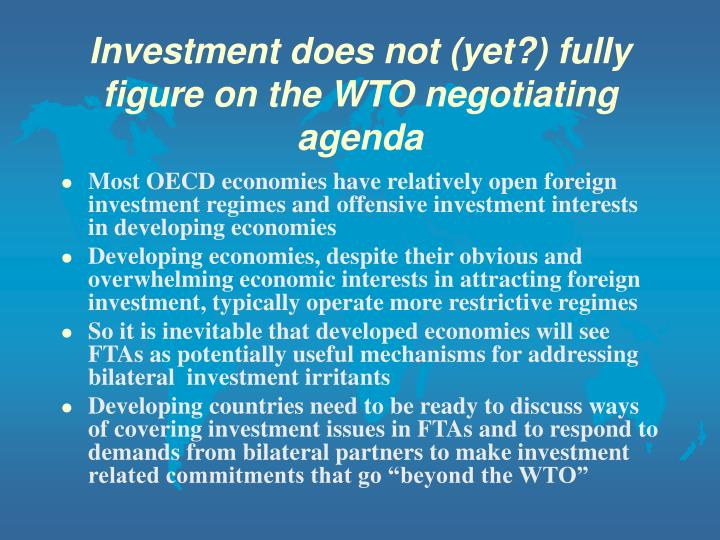 Investment does not yet fully figure on the wto negotiating agenda