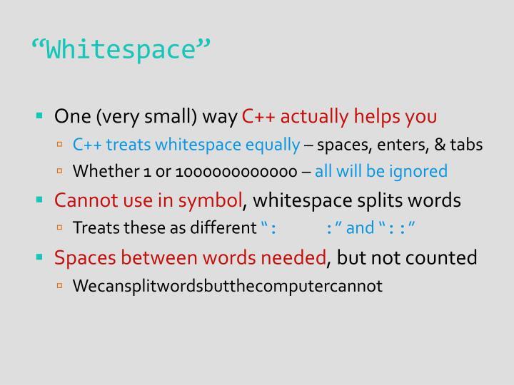 """Whitespace"""