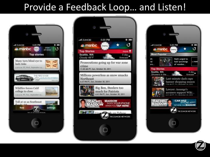 Provide a Feedback Loop… and Listen!