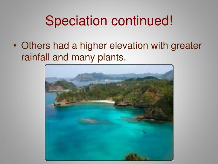 Speciation continued!