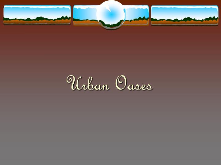 Urban Oases