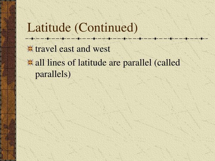 Latitude (Continued)