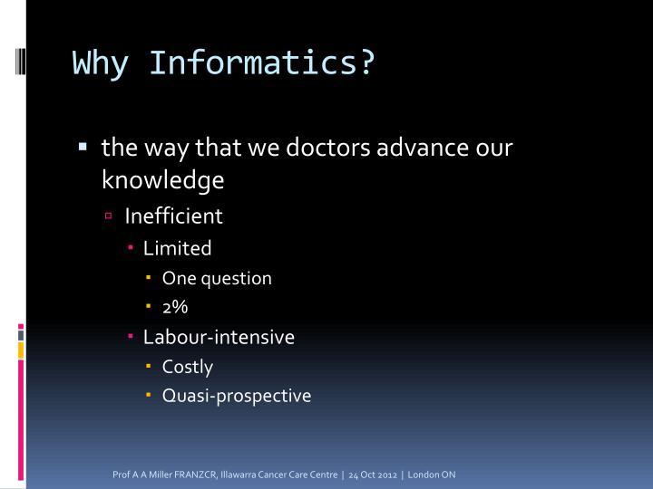 Why Informatics?