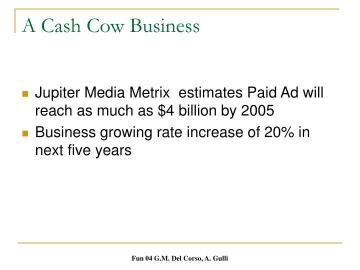 A Cash Cow Business