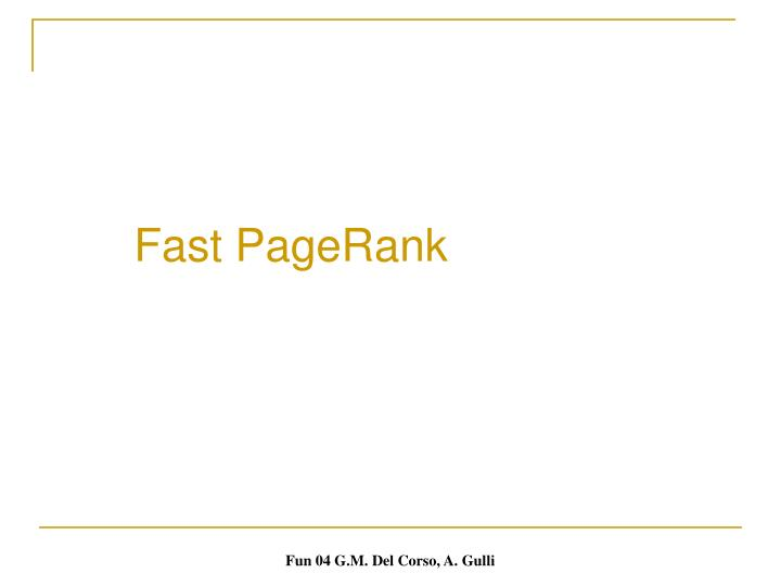 Fast PageRank