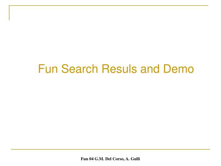 Fun Search Resuls and Demo