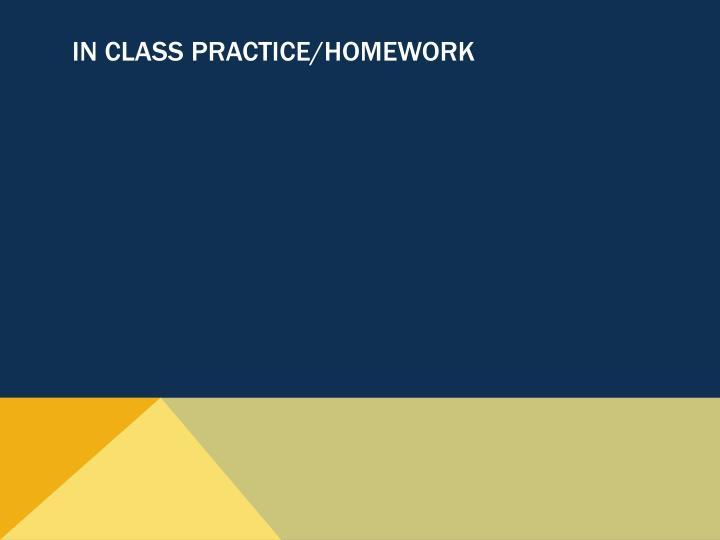 In Class Practice/Homework