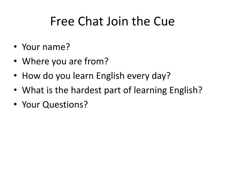 Free Chat Join the Cue