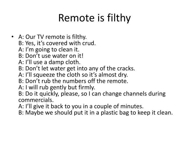 Remote is filthy