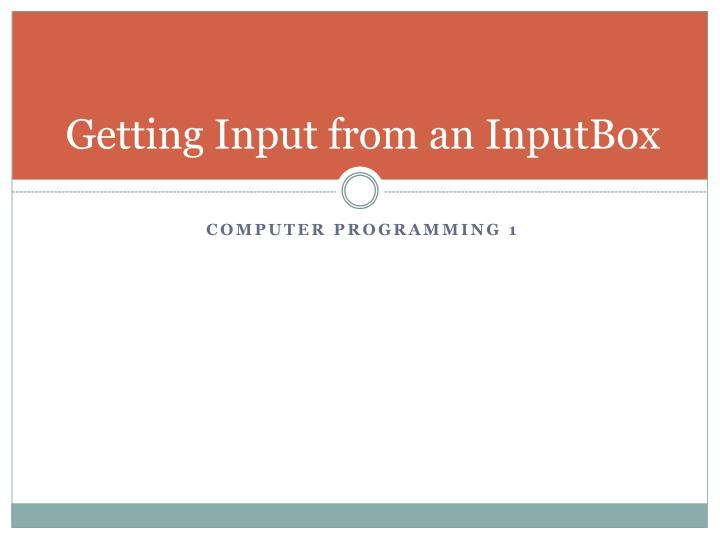 Getting Input from an InputBox