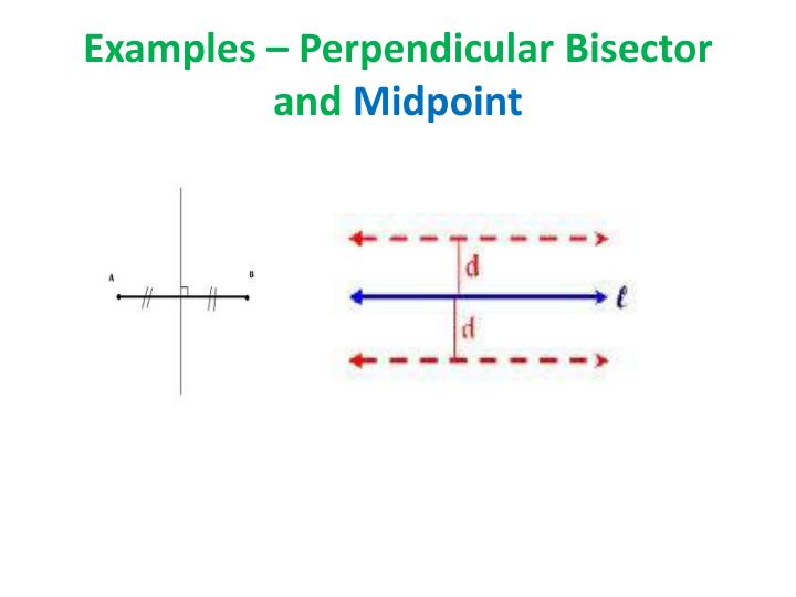 Examples – Perpendicular Bisector and
