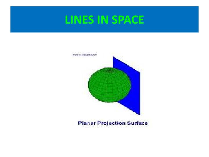 LINES IN SPACE