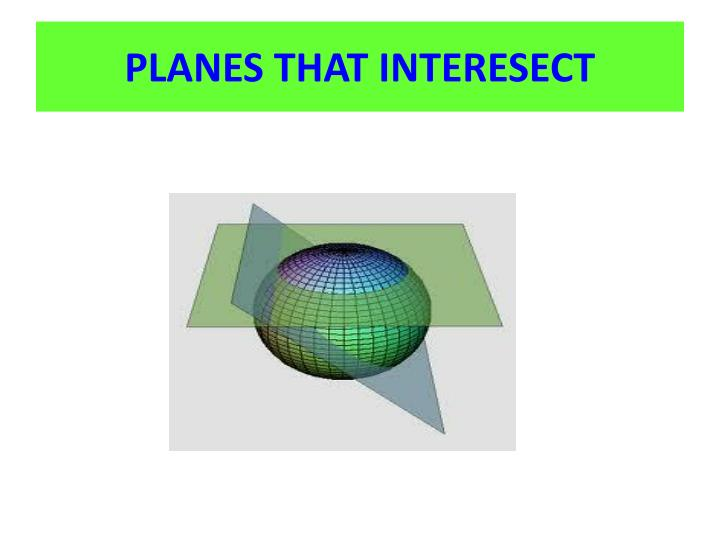PLANES THAT INTERESECT