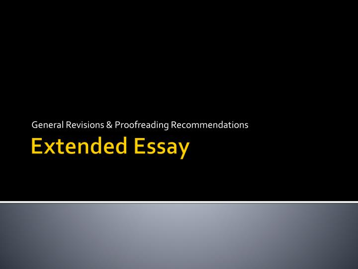 extended essay categories The ib extended essay is a 4,000-word thesis written under the supervision of an advisor this essay could give you additional points toward your diploma score.