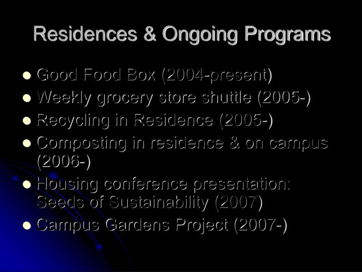 Residences & Ongoing Programs