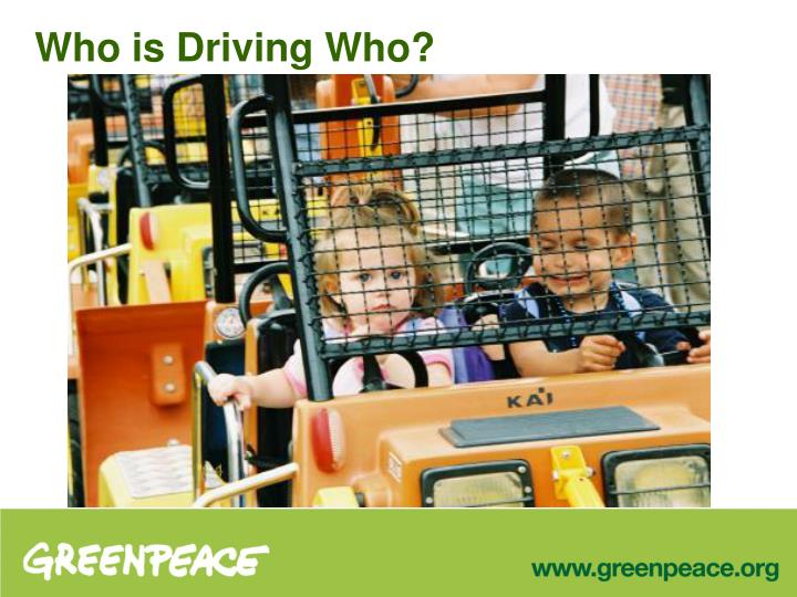 Who is driving who