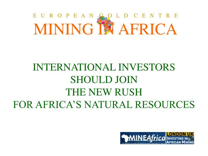 international investors should join the new rush for africa s natural resources