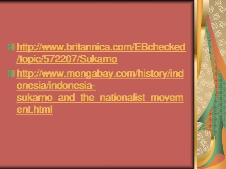 http://www.britannica.com/EBchecked/topic/572207/Sukarno