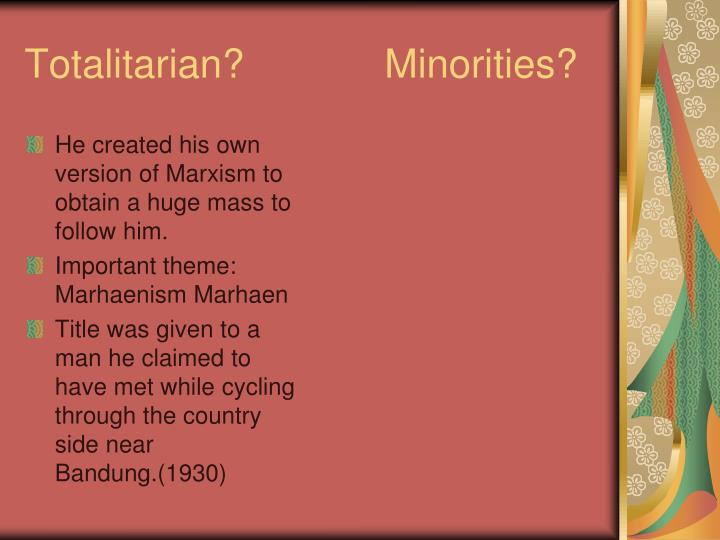 He created his own version of Marxism to obtain a huge mass to follow him.
