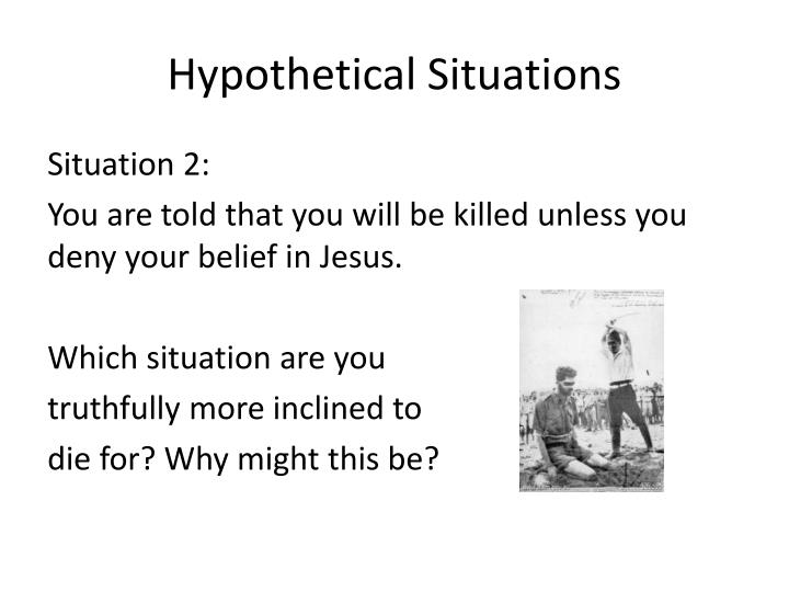 Hypothetical Situations