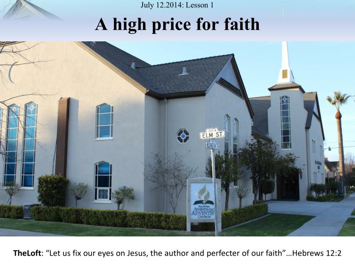July 12 2014 lesson 1 a high price for faith