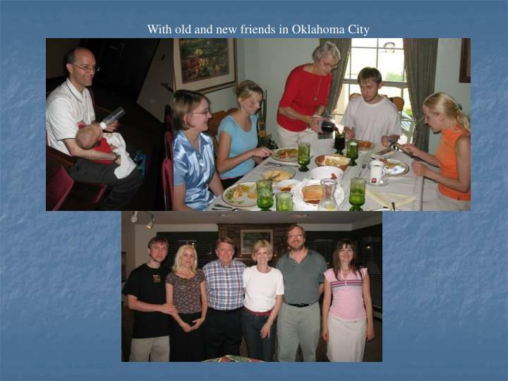 With old and new friends in Oklahoma City