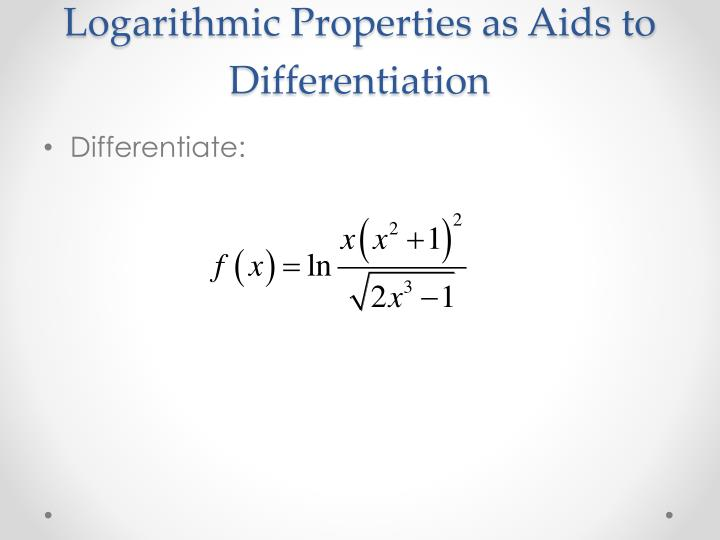 Logarithmic Properties as Aids to Differentiation