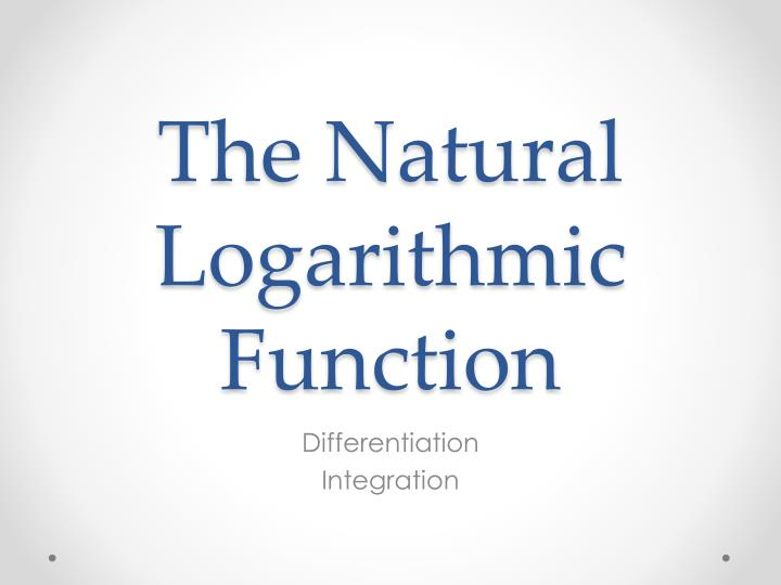 The natural logarithmic function
