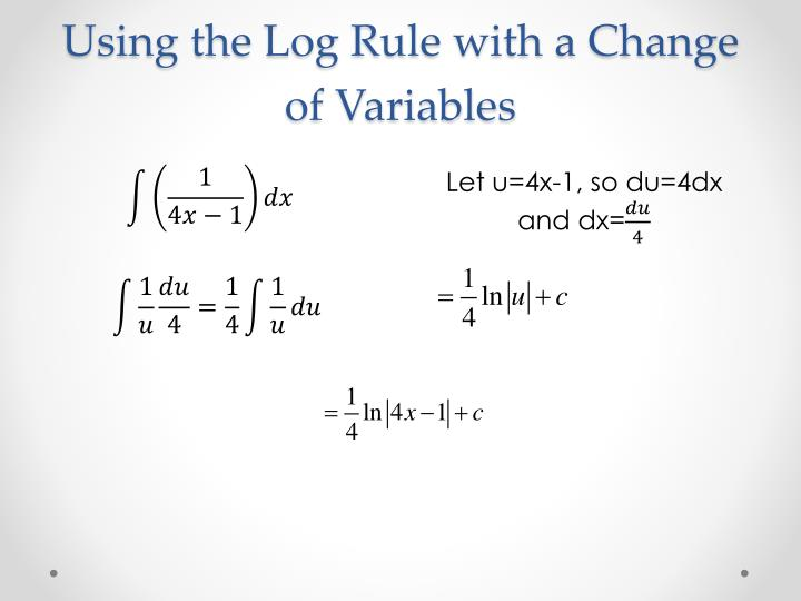 Using the Log Rule with a Change of Variables
