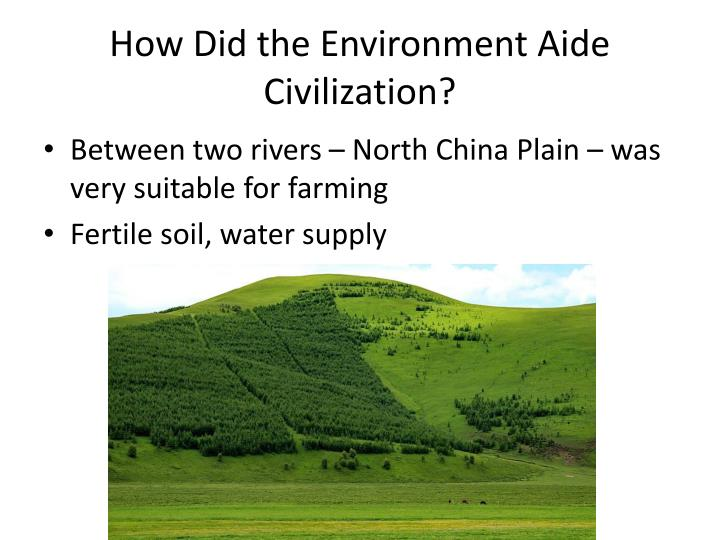How Did the Environment Aide Civilization?