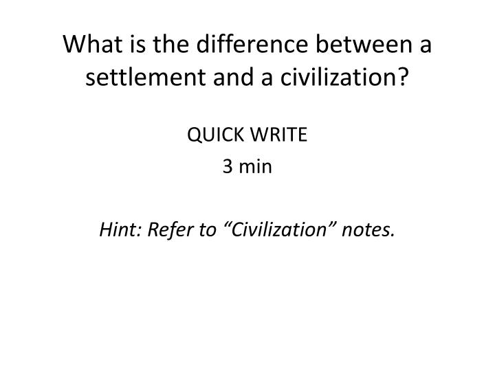 What is the difference between a settlement and a civilization