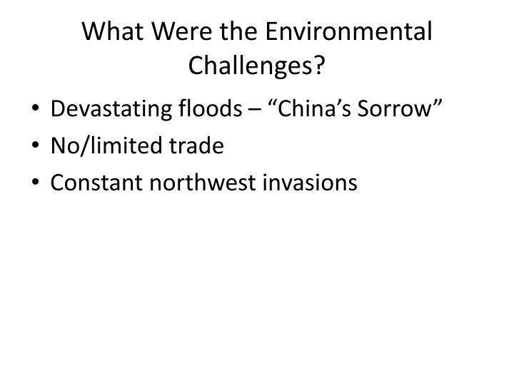 What Were the Environmental Challenges?