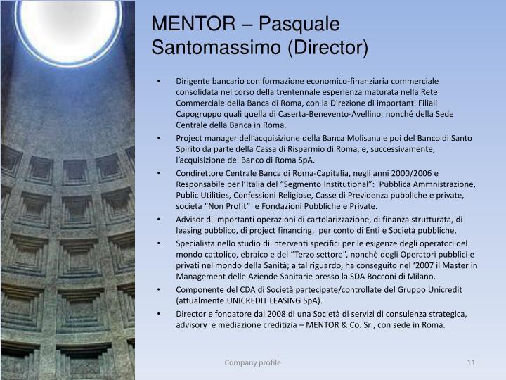 Dirigente bancario con formazione economico-finanziaria commerciale consolidata nel corso della trentennale esperienza maturata nella Rete Commerciale della Banca di Roma, con la Direzione di importanti Filiali Capogruppo quali quella di