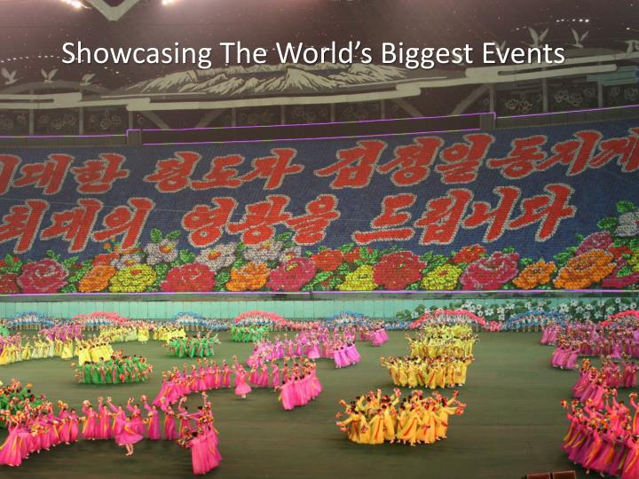 Showcasing The World's Biggest Events