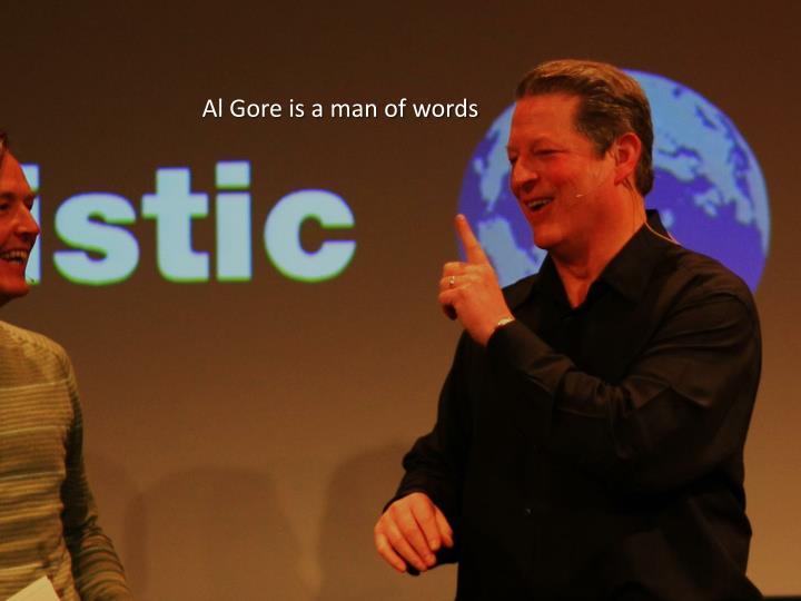 Al Gore is a man of words
