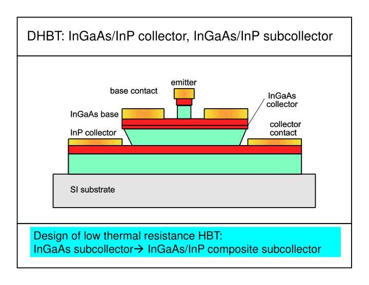 DHBT: InGaAs/InP collector, InGaAs/InP subcollector