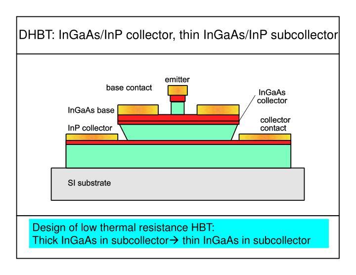 DHBT: InGaAs/InP collector, thin InGaAs/InP subcollector