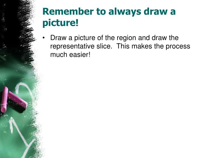 Remember to always draw a picture!