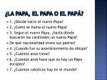 la papa el papa o el pap