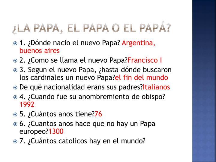 ¿La Papa, el papa o el